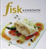Fiskkokboken - En Kokbok För Alla Som Trivs I Köket