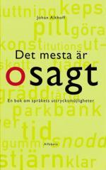 Det Mesta Är Osagt. En Bok Om Språkets Uttrycksmöjligheter