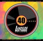 Landslide Records 40th Anniversary