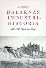 Dalarnas Industrihistoria - 1800-1980 - Några Huvudlinjer