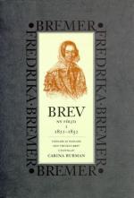 Brev - 1821-1852 - Ny Följd, Tidigare Ej Samlade Och Tryckta Brev
