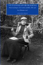 Vetenskapsbärarna - Naturvetenskapen I Det Svenska Samhället, 1880-1950