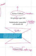 Att Göra Sin Egen Bok - Redaktionella, Typografiska Och Tekniska Råd