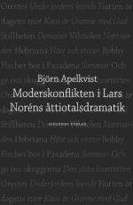 Moderskonflikten I Lars Noréns Åttiotalsdramatik