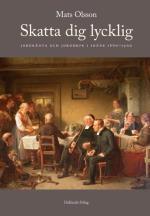 Skatta Dig Lycklig - Jordränta Och Jordbruk I Skåne 1660-1900