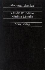 Minima Moralia - Reflexioner Ur Det Stympade Livet