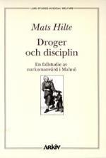 Droger Och Disciplin - En Fallstudie Av Narkomanvård I Malmö