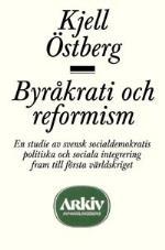 Byråkrati Och Reformism - En Studie Av Svensk Socialdemokratis Politiska Oc