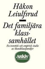 Det Familjära Klassamhället - En Teoretisk Och Empirisk Studie Av Blandklas