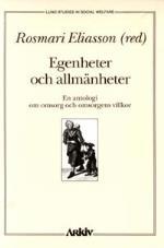 Egenheter Och Allmänheter - En Antologi Om Omsorg Och Omsorgens Villkor
