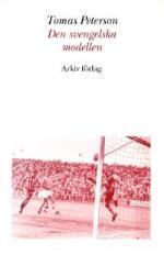 Den Svengelska Modellen - Svensk Fotboll I Omvandling Under Efterkrigstiden
