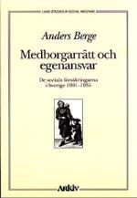 Medborgarrätt Och Egenansvar - De Sociala Försäkringarna I Sverige 1901-35