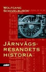 Järnvägsresandets Historia - Om Rummets Och Ridens Industrialisering Under