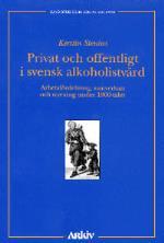Privat Och Offentligt I Svensk Alkoholistvård - Arbetsfördelning, Samverkan