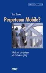 Perpetuum Mobile? - Teknikens Utmaningar Och Historiens Gång