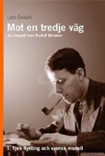 Mot En Tredje Väg 1 - En Biografi Över Rudolf Meidner - Tysk Flykting Och S