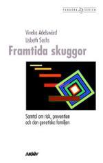 Framtida Skuggor - Samtal Om Risk, Prevention Och Den Genetiska Familjen