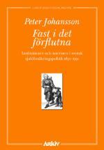 Fast I Det Förflutna - Institutioner Och Intressen I Svensk Sjukförsäkrings