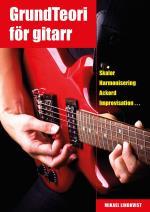 Grundteori För Gitarr - Skalor, Harmonisering, Ackord, Improvisation...