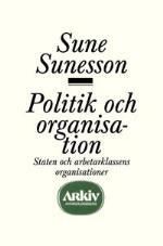 Politik Och Organisation - Staten Och Arbetarklassens Organisationer