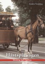 Hästspårvägen I Göteborg - En Historik Över Hästspårvägsepoken Åren 1879 Till 1902