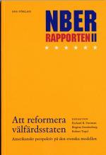 Att Reformera Välfärdsstaten - Nber-rapporten 2 - Amerikanskt Perspektiv På Den Svenska Modellen - Konjunkturrådets Rapport 2006
