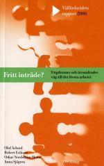 Fritt Inträde? - Ungdomars Och Invandrades Väg Till Det Första Arbetet
