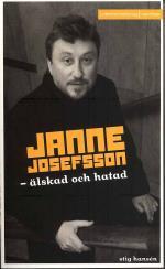 Janne Josefsson - Älskad Och Hatad