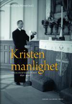 Kristen Manlighet - Ideal Och Verklighet 1830-1940