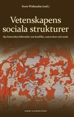 Vetenskapens Sociala Strukturer - Sju Historiska Fallstudier Om Konflikt, Samverkan Och Makt