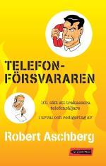 Telefonförsvararen - 101 Sätt Att Trakassera Telefonsäljare