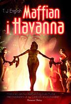 Maffian I Havanna - Historien Om Hur Maffian Tog Över Kuba Men Kastades Ut Av Castros Revolutionärer