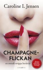 Champagneflickan - En Svensk Strippa Berättar