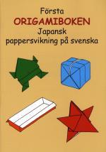 Första Origamiboken - Japansk Pappersvikning På Svenska