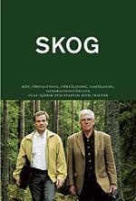 Skog - Med Konsekvenser Av Slopad Arvs- Och Förmögenhetsskatt 2005 + Bilaga
