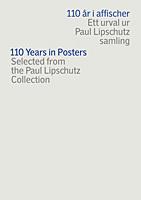 110 År I Affischer - Ett Urval Ur Paul Lipschutz Samling