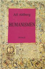 Humanismen - Historiska Perspektiv Och Nutida Synpunkter