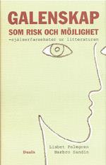 Galenskap Som Risk Och Möjlighet - Själserfarenheter Speglade I Litterature