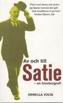 Av Och Till Satie - En Brevbiografi