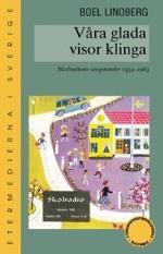 Våra Glada Visor Klinga - Skolradions Sångstunder 1934-1969