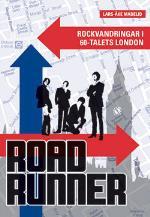 Roadrunner - Rockvandringar I 60-talets London