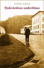 Sjukvårdens Underklass - Sjukvården I Den Kommunala Fattigvården 1910-1950