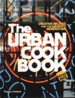 Urban Cookbook - Creative Recipes For The Graffiti Generation