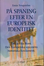 På Spaning Efter En Europeisk Identitet - Det Antika Rom, Den Europeiska Unionens Historiska Fundament