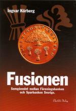 Fusionen - Samgåendet Mellan Föreningsbanken Och Sparbanken Sverige