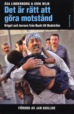 Det Är Rätt Att Göra Motstånd - Kriget Och Terrorn Från Bush Till Bodström
