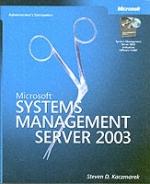 Microsoft Systems Management Server 2003 Administrator`s Companion