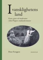 I Vansklighetens Land - Genus, Genre Och Modernitet I Elin Wägners Smålandsromaner
