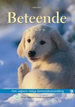 Beteendeboken - Om Valpens Tidiga Beteendeutveckling - En Handbok Från Svenska Kennelklubben