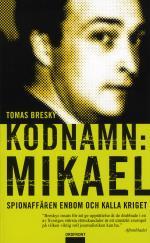 Kodnamn- Mikael - Spionaffären Enbom Och Kalla Kriget